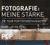 Fotografie: Meine Stärke - 8. PCP-Tour mit Fotowettbewerb für unseren Nachwuchs